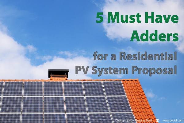 5 Adders You Must Have for a Residential PV System Proposal