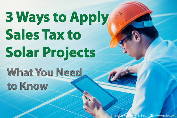 3 Ways to Apply Sales Tax to Solar Projects - PVBid